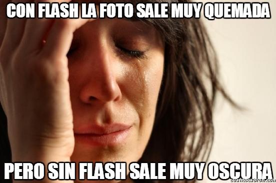 First_world_problems - El drama de las fotos y el flash