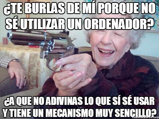 Abuela_amenazas - No te rías de una abuela armada