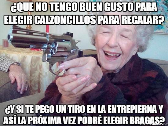 Abuela_amenazas - Nunca desprecies un regalo de la abuela
