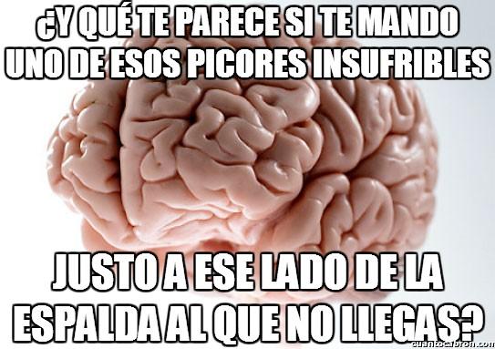 Cerebro_troll - Picores en los lugares más inoportunos