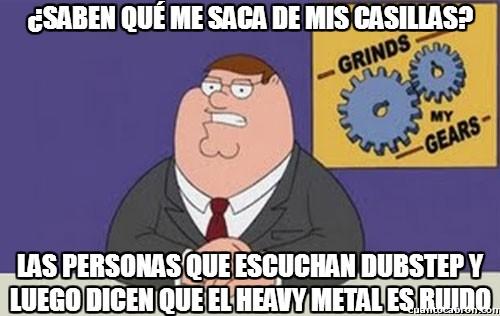 dubstep,el dubstep es ruido,el heavy metal mola,heavy metal,peter griffin,ruido