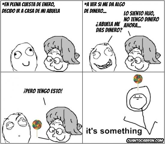 Its_something - [Tema de la semana] Pidiendo dinero a la abuela