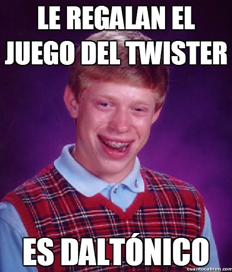Bad_luck_brian - Pobres daltónicos...