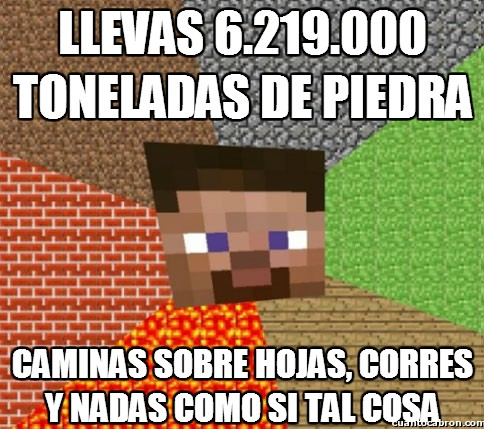 Minecraft - Porque el bueno de Steve está muy fuerte