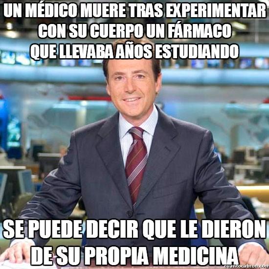 estudiar,experimentar,farmaco,Matías Prats,medicamentos,médico,su propia medicina
