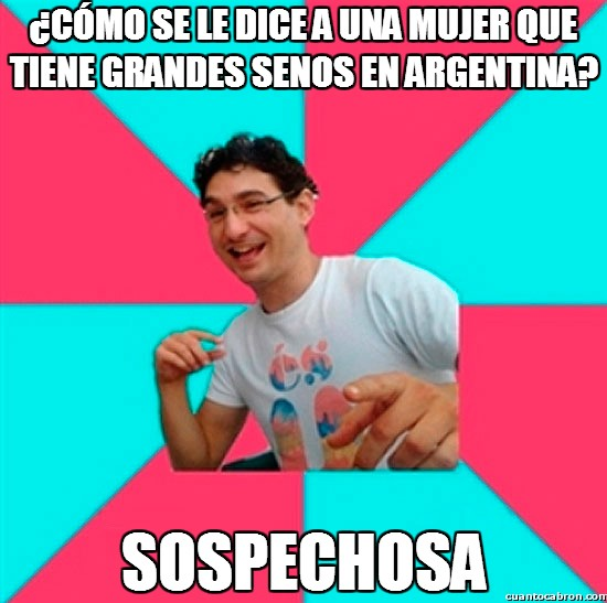 Bad_joke_deivid - Las mujeres pechugonas en Argentina