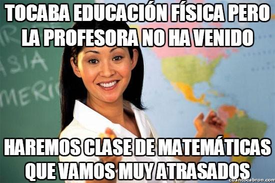 Profesora_cabrona - Gracias por estropearnos la única clase que nos gusta