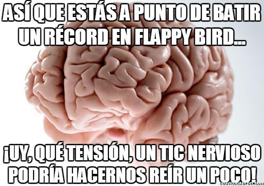 cerebro,flappy bird,nervioso,record,risa,tic,troll