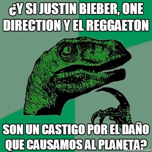 castigo,castigo divinio,daño,Justin Bieber,mierdas,musica moderna,One Direction,planeta,reggaeton