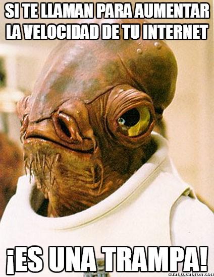 Its_a_trap - Si te llaman para aumentar la velocidad de tu Internet...