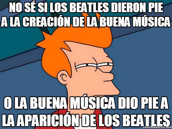 Meme_fry - La relación entre la buena música y Los Beatles