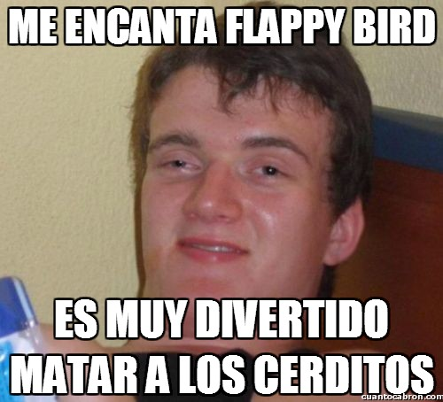Colega_fumado - Me encanta Flappy Bird