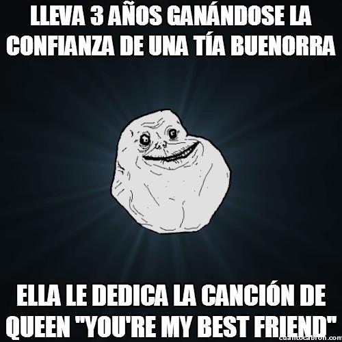 Meme_forever_alone - La canción de Queen ideal para este tío