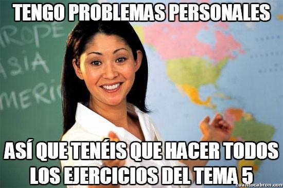 Profesora_cabrona - Si la profesora tiene problemas...