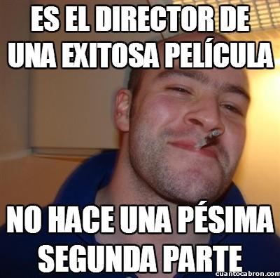 Good_guy_greg - El mejor director de cine de todos los tiempos