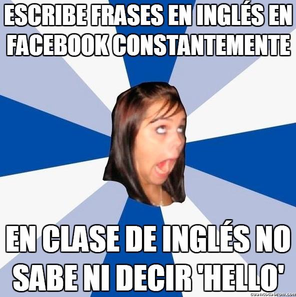 Amiga_facebook_molesta - La reina del corta y pega de frases en inglés