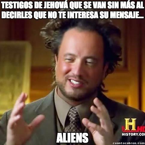 Ancient_aliens - Yo soy más de trollear a los testigos de Jehová