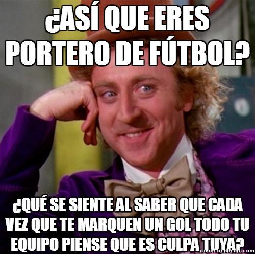 Wonka - Los porteros de fútbol, esos grandes héroes nunca reconocidos