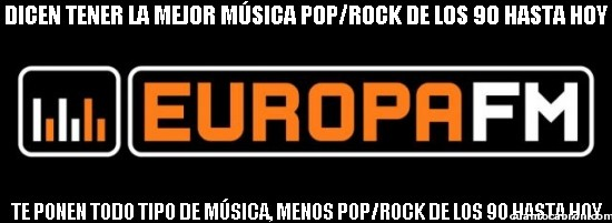 Meme_otros - Europa FM y la poca verdad entre su eslogan y su música