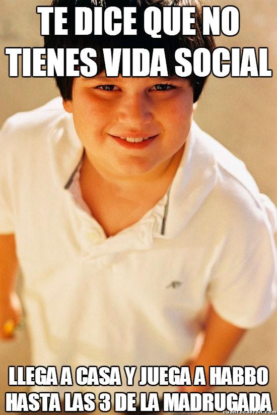 Nino_repelente - El que más habla de vida social, luego...