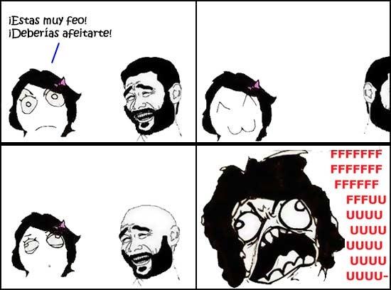 Ffffuuuuuuuuuu - ¡Deberías afeitarte!