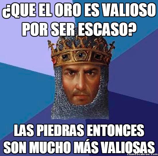 Age_of_empires - Si el valor de las cosas depende de su escasez, en el Age of Empires...