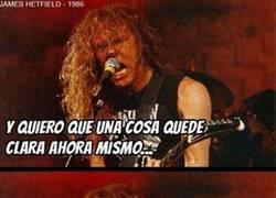 Enlace a James Hetfield de Metallica, donde dije digo, digo diego...