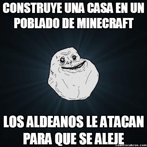 Meme_forever_alone - El comportamiento de los aldeanos de Minecraft con Forever Alone