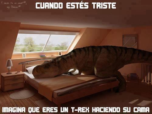 Meme_otros - Los T-Rex se crearon para hacerte feliz