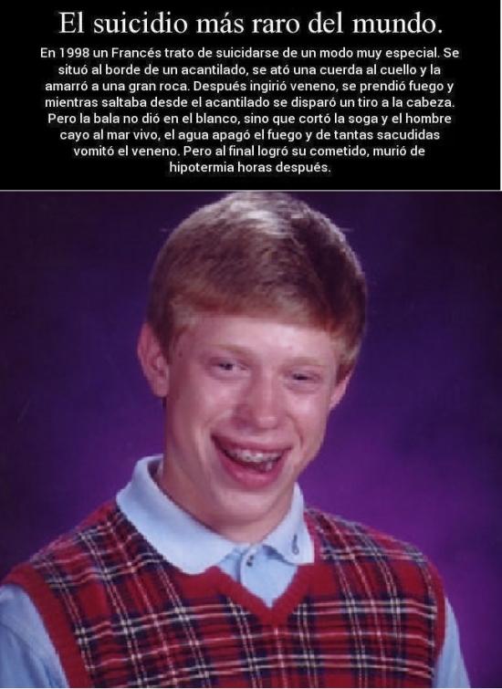 Bad_luck_brian - Alucinarás con ESTO. El suicidio más raro del mundo