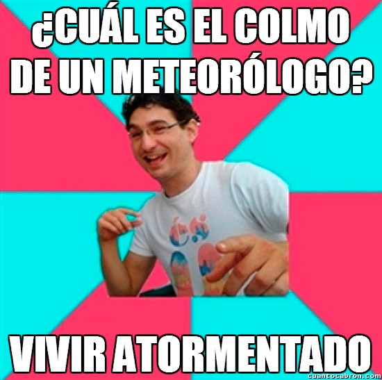 Bad_joke_deivid - La dura vida de los meteorólogos