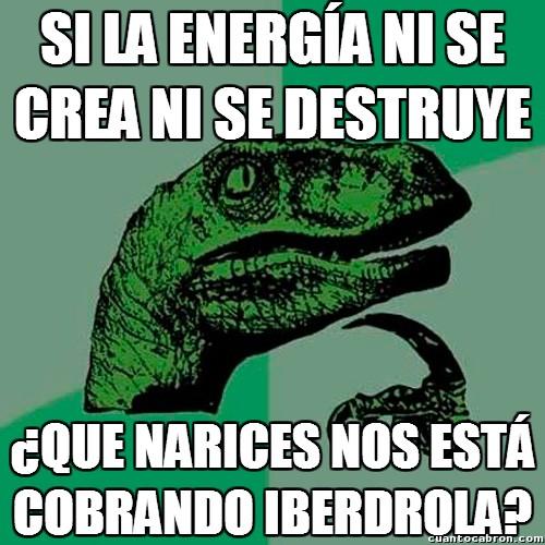 Philosoraptor - Si la energía ni se crea ni se destruye...