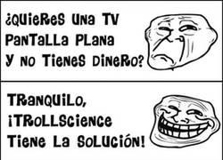 Enlace a ¿Problemas para comprar una TV pantalla plana? ¡Trollscience tiene la solución!