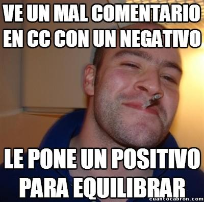 CC,good guy greg,lastima,negativo,positivo