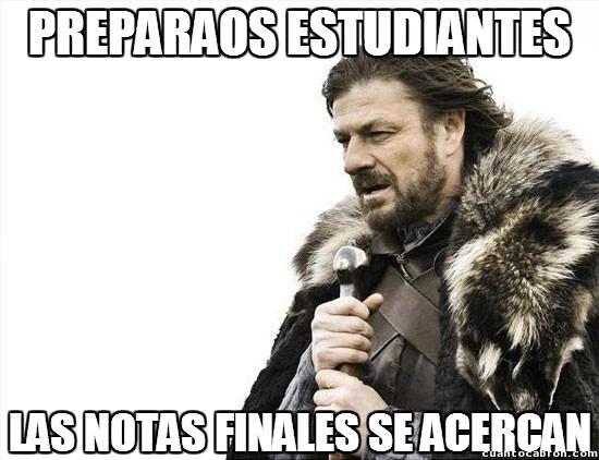 Brace_yourselves - Se acerca el momento definitivo, estudiantes...