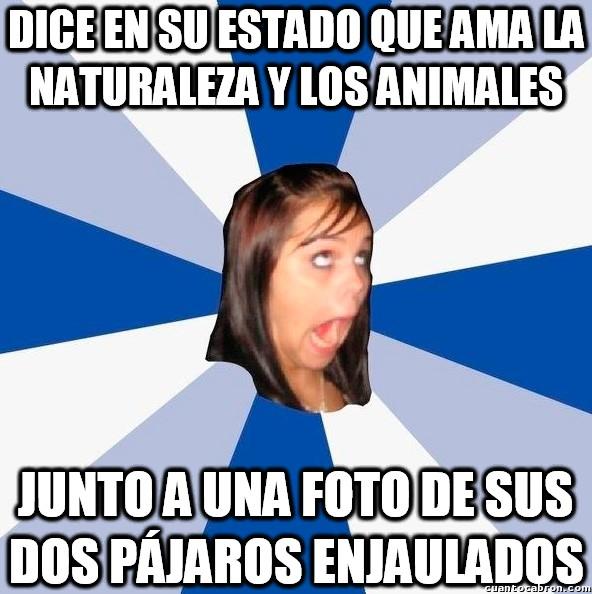 Amiga_facebook_molesta - ¿Amante de la naturaleza? Venga ya...