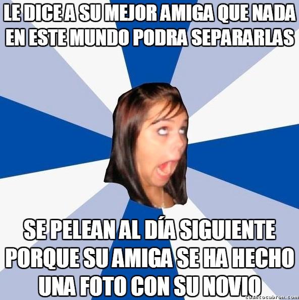 Amiga_facebook_molesta - La amistad infinita de duración determinada de algunas chicas