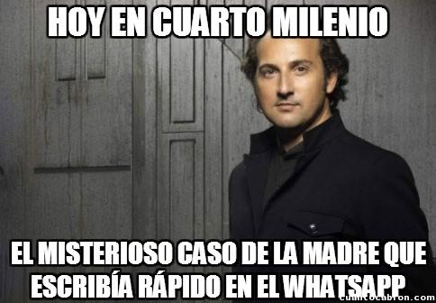 Cuarto_milenio - Madres y whatsapp