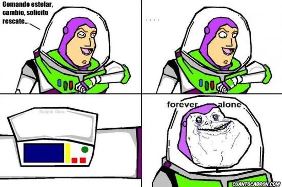 Forever_alone - Buzz Lightyear recibiendo un mazazo de realidad