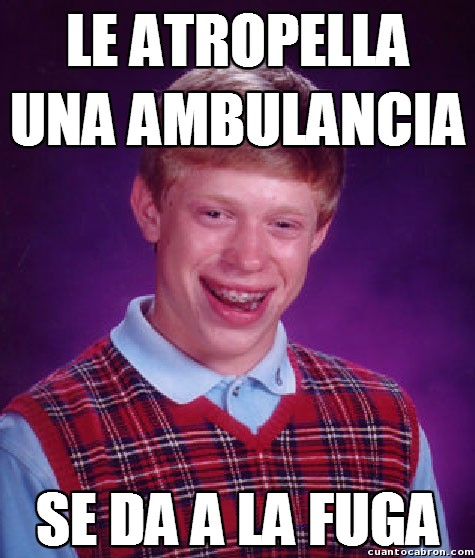 Bad_luck_brian - ¿Hay algo peor que ser atropellado por una ambulancia?