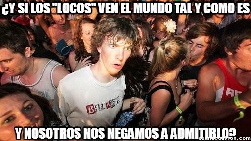 Momento_lucidez - Tooooodos locos