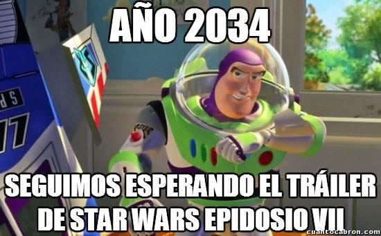 Buzz_lightyear - ¿Por qué no sacan ya un tráiler de la nueva de Star Wars?