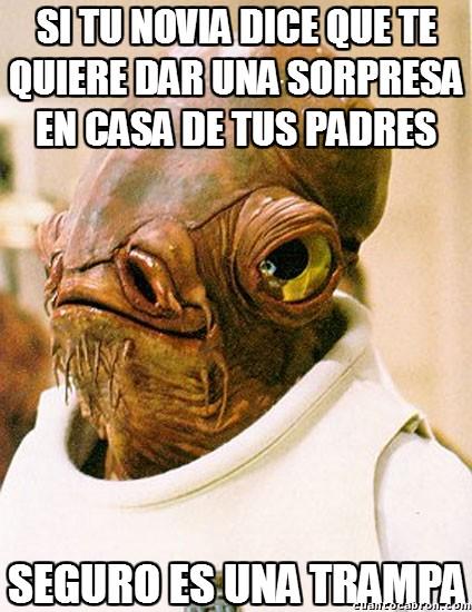Its_a_trap - No te fíes, encerrona