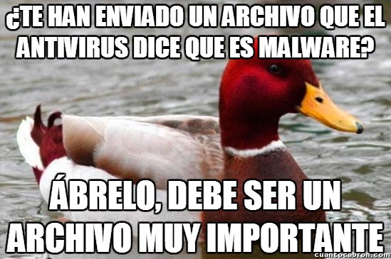 Pato_mal_consejero - Fíate siempre de los archivos que te envían, seguro que no le pasa nada a tu ordenador