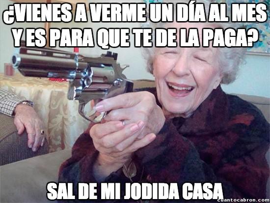 abuela,interesados,lol,meme,paga,pistola,propina