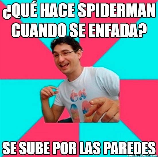 Bad_joke_deivid - Cuidado con Spiderman enfadado...