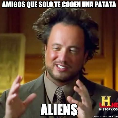 aliens,amigos,patatas