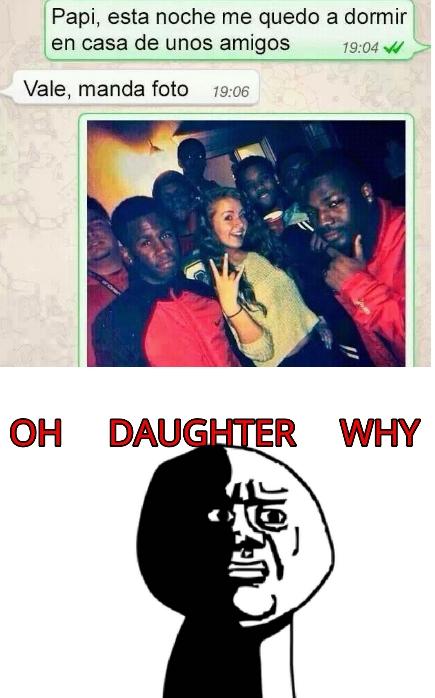 Oh_god_why - A veces es mejor no saber qué hacen tus hijas