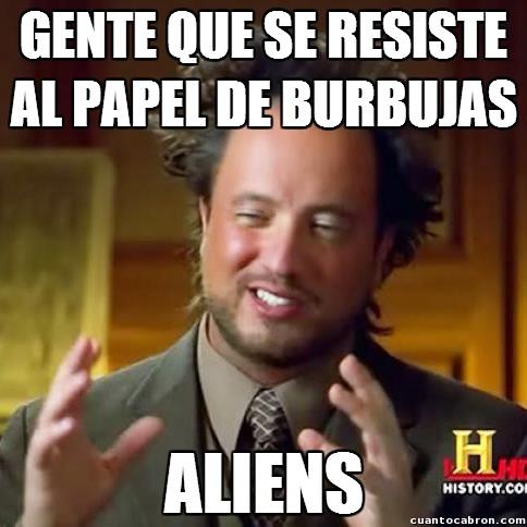 Ancient_aliens - El papel de burbujas es irresistible