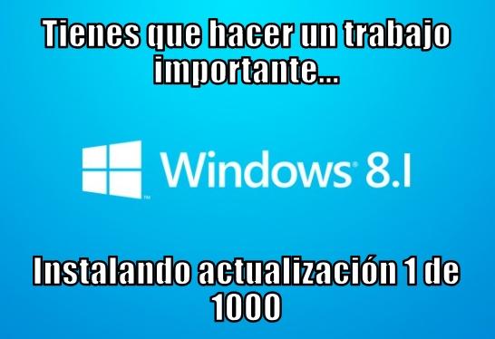 Meme_otros - Windows 8.1 y sus actualizaciones en el peor momento